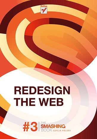 """""""Redesign the Web. Smashing Magazine""""  #helion #ksiazka #smashingmagazine #webmaster #IT #webdesign"""