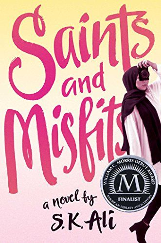 Saints and Misfits by S. K. AliSaints and Misfits is an unforgettable debut novel that feels like a modern day My So-Called Life…starring a Muslim teen....