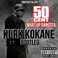 $$$ WUT UP G UNIT #WHATDIRT $$$ 50 Cent - What Up Gangsta (Kurk Kokane Bootleg) by ⚠ Real Trap ⚠ on SoundCloud