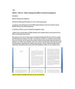 DNA in Criminal Investigations  Include the following information in a two to three page paper:  a. Compare and contrast the newest DNA-typing technique and short tandem repeats (STRs) with previous DNA typing tests.  b. Detail how… (More)