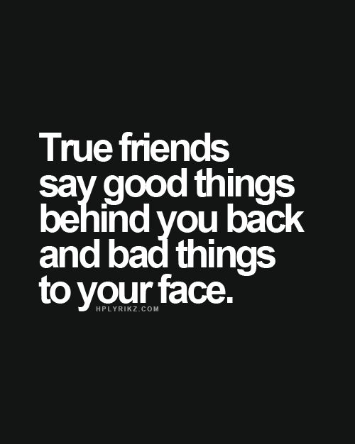 (: Definitely. True friends build you up despite your flaws; and help you better yourself to spite your flaws.