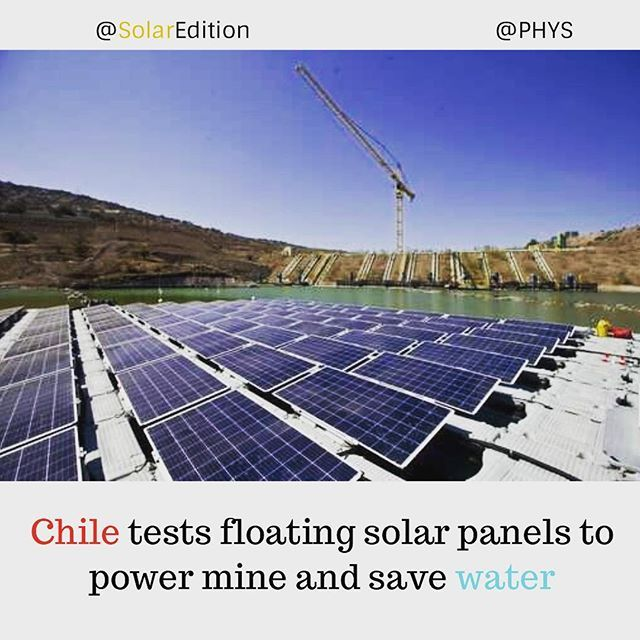Chile Tests Floating Solar Panel To Power Mine And Save Water A Floating Island Of Solar Panels Is Being Tested In Chile A Solar Panels Solar Panel Cost Solar