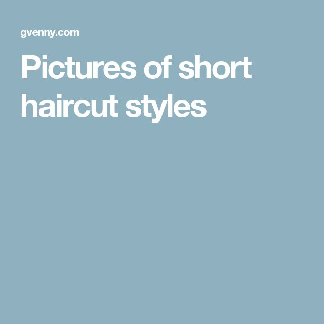 Pictures of short haircut styles