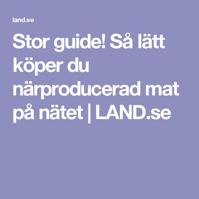Stor guide! Så lätt köper du närproducerad mat på nätet   LAND.se