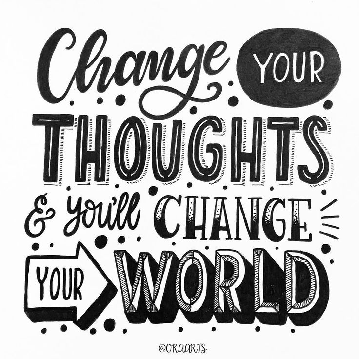 Lettering inspiration—change your thoughts & you'll change your world!