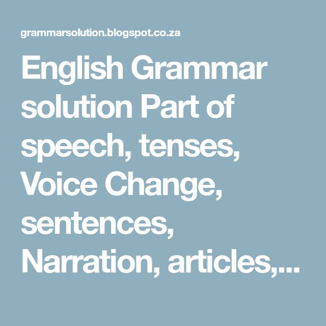 English Grammar solution Part of speech, tenses, Voice Change, sentences, Narration, articles, Thursday, 23 October 2014 Structure of All Tense, Structure of the Tense. Structure of All Tense Tense of a sentence gives you an idea of the time when the incident mentioned in a statement takes place. At the same time, it is that critical factor that can most commonly leads people to mistakes while framing a sentence or while identifying the time of events. With your knowledge of tenses stron...
