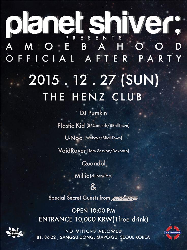 [Glocal Bridge - Planet Shiver] Planet Shiver presents Amoebahood official after party 2015 글로컬 브릿지 시즌 3를 화려하게 장식할 플래닛쉬버의 파티!  2015. 12. 27 (SUN) @ The Henz Club 10PM~  *수익금은 글로컬브릿지의 일환으로 기부됩니다.