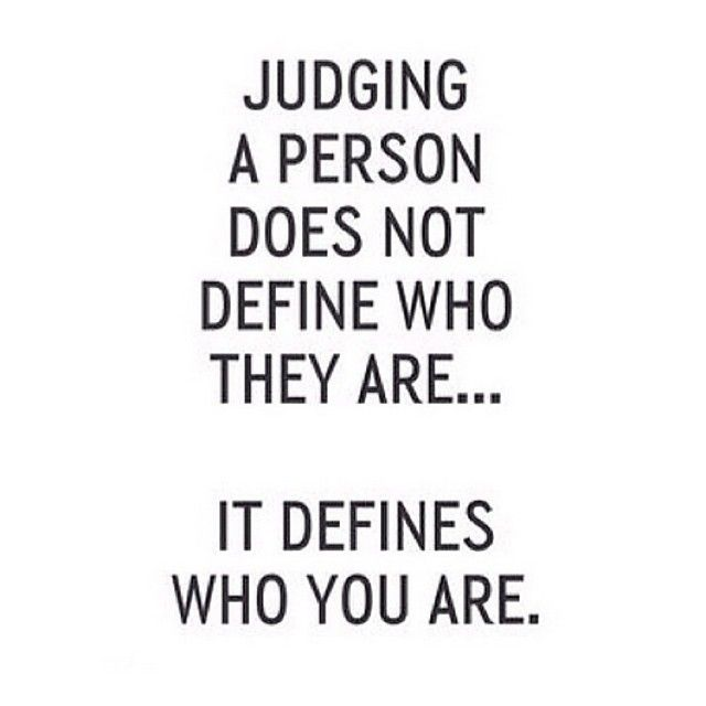 Define Quote: Judging A Person Doesn't Define Who They Are; It Defines