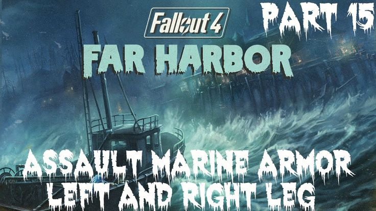Fallout 4 Far Harbor Gameplay Walkthrough Part 15 Assault Marine Armor L...