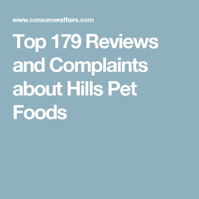 Top 179 Reviews and Complaints about Hills Pet Foods