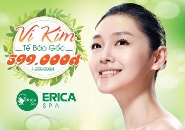 Erica Spa – Voucher vi kim tế bào gốc chỉ 599k