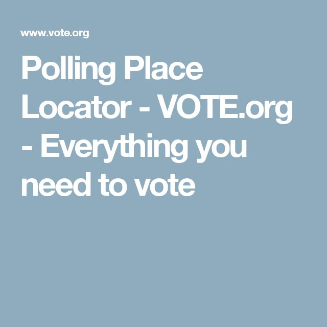 Polling Place Locator - VOTE.org - Everything you need to vote