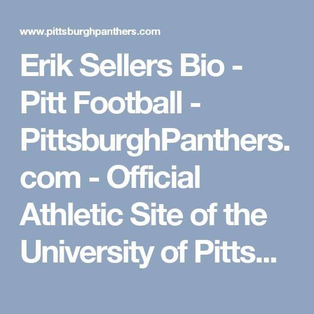 Erik Sellers Bio - Pitt Football - PittsburghPanthers.com - Official Athletic Site of the University of Pittsburgh