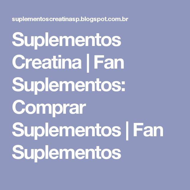 Suplementos Creatina | Fan Suplementos: Comprar Suplementos | Fan Suplementos
