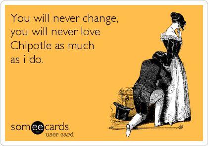 i love chipotle
