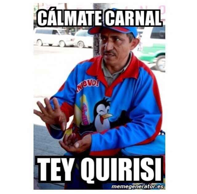 Mexicans be like... # calmate carnal # tey quirisi