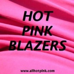 See the full range of hot pink blazers and other cool hot pink stuff we have available @ www.allhotpink.com