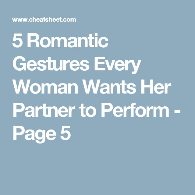5 Romantic Gestures Every Woman Wants Her Partner to Perform - Page 5