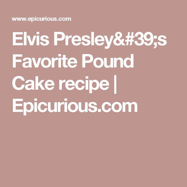 Elvis Presley's Favorite Pound Cake recipe | Epicurious.com
