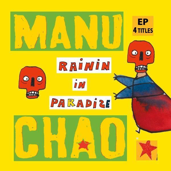 Manu Chao, Rainin in Paradize