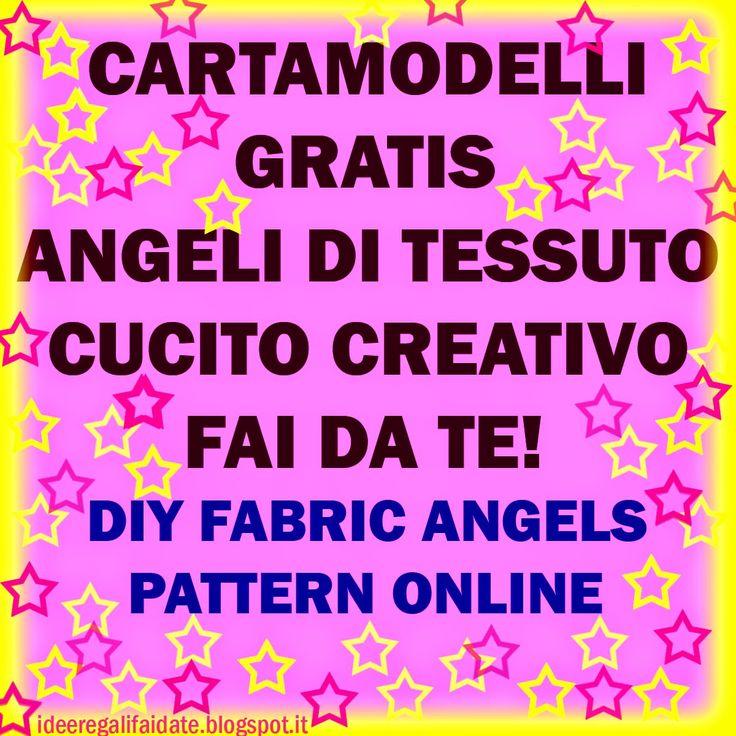 IDEE REGALI FAI DA TE: CARTAMODELLI ANGELI GRATIS ON LINE - FREE FABRIC ANGEL PATTERN, CREATIVE SEWING