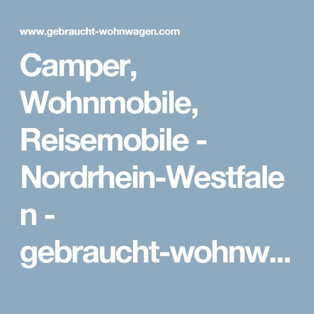 Camper, Wohnmobile, Reisemobile - Nordrhein-Westfalen - gebraucht-wohnwagen.com - Gebrauchte Wohnwagen und Wohnmobile