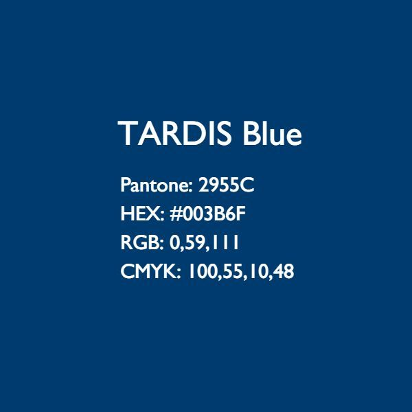 TARDIS (10th) Blue Colour Codes - Approved by BBC: Pantone: 2955C - Hex: #003B6F - RGB: 0,59,111 - CMYK: 100,55,10,48