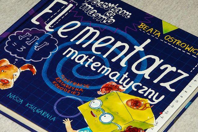 """""""Elementarz matematyczny. Poczytaj mi mamo"""". Książka, która potrafi przekonać dzieci do matematyki i uwierzyć, że to prawdziwa królowa nauk."""