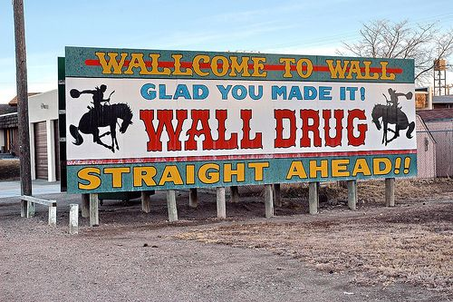 Wall Drug in Wall, S.D. - stopped there on a family vacation when I was a kid