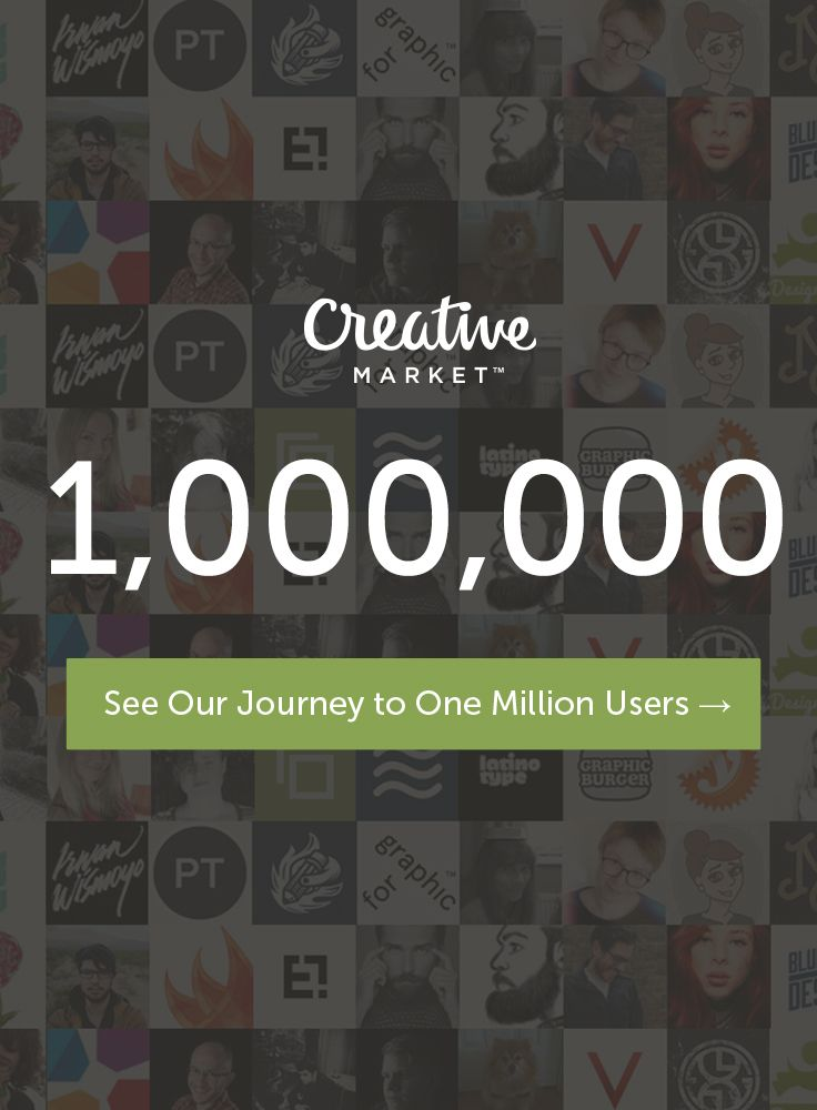 Creative Market hit 1 Million members! Let's celebrate with a trip through time & a special discount.