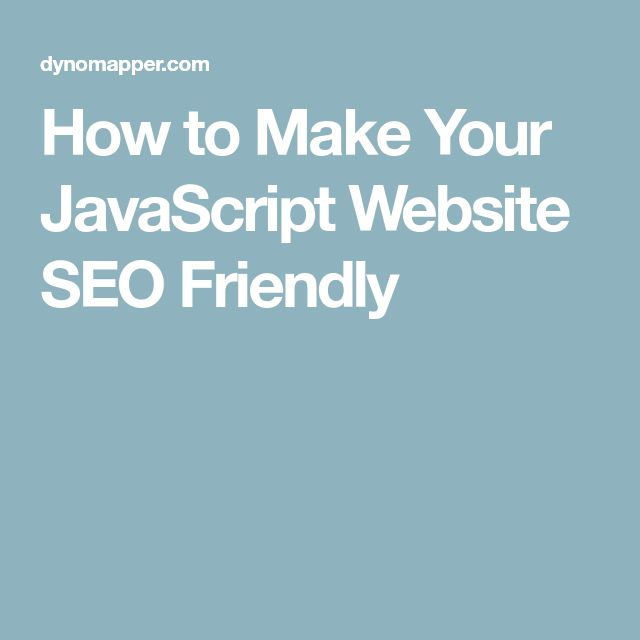 How to Make Your JavaScript Website SEO Friendly