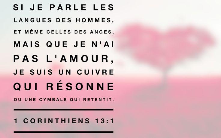 1 Corinthiens 13: 1                                                                                                                                                                                 Plus