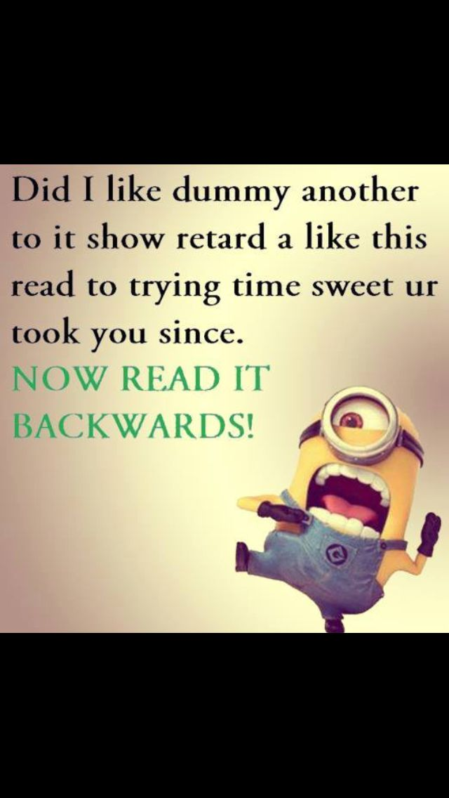 Guys don't judge but I legit thought for a second... Of shiz I really am dyslexic and then I remembered.... This is Pinterest with a minion on it