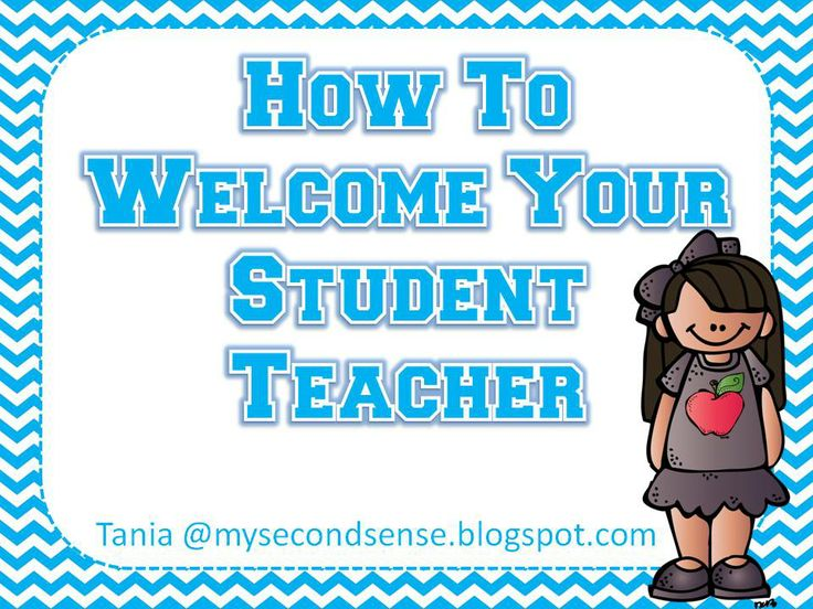 Student Teacher (How to welcome your student teacher)