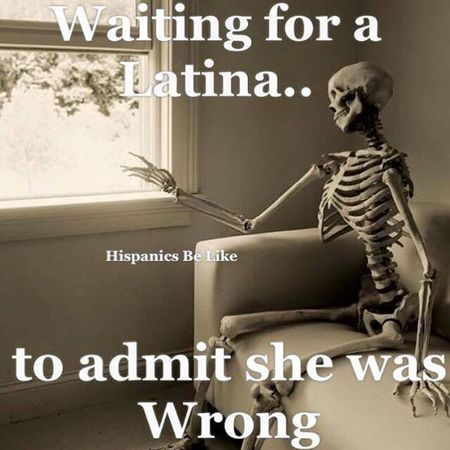 "If you've ever browsed the #LatinasBeLike hashtag on Instagram, Tumblr or Twitter, then you know the prevailing opinion on the Internet about Latinas: that we're crazy girlfriends who will stab you, run you over, then bandage your wounds and cook you some dinner. Certainly that's not true of all Latinas (c'mon, stereotypes, people), but we can't help but laugh over those among us who do act like they live in a freakin' telenovela. Below, see 11 ""Latinas Be Like"" memes that are too real:"