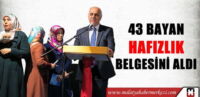 Malatya da 43 bayan hafızlık belgesi aldı