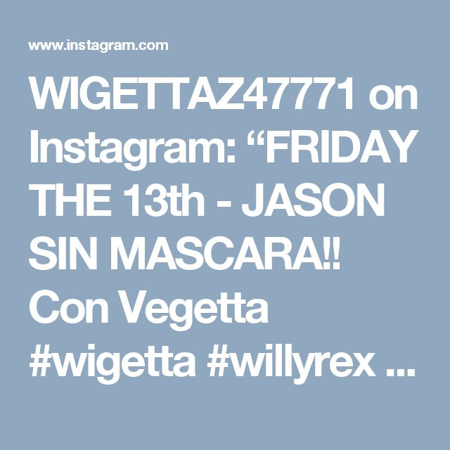 """WIGETTAZ47771 on Instagram: """"FRIDAY THE 13th - JASON SIN MASCARA!! Con Vegetta  #wigetta #willyrex #wigettaforever #vegetta #wigettaistrue #wigettaisreal…"""""""