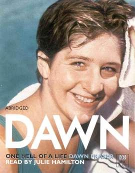 One Hell Of A Life - Dawn Fraser