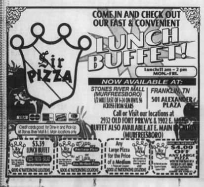 I forgot that there was once a Sir Pizza at Stones River Mall.  I believe this site serves as a Mexican Restaurant today. Tennessean Newspaper 2 Apr 1997