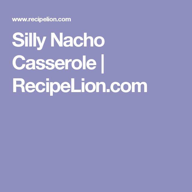 Silly Nacho Casserole | RecipeLion.com