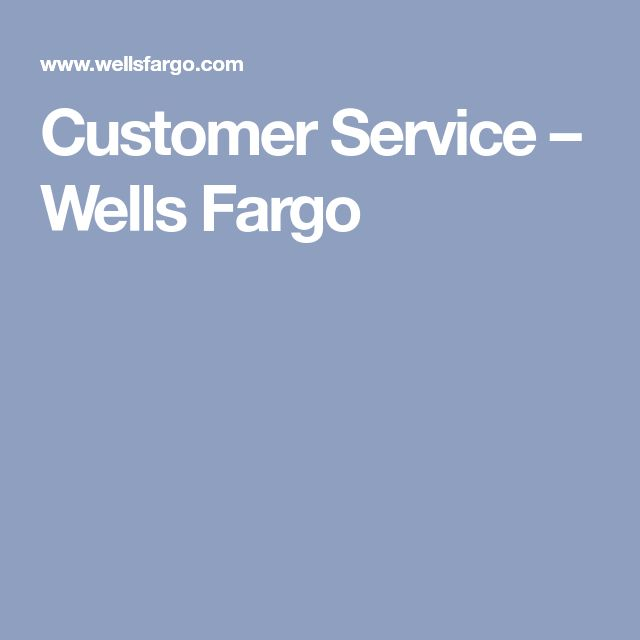 Customer Service – Wells Fargo