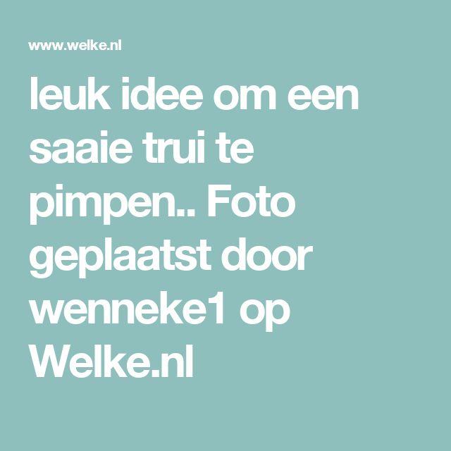 leuk idee om een saaie trui te pimpen.. Foto geplaatst door wenneke1 op Welke.nl