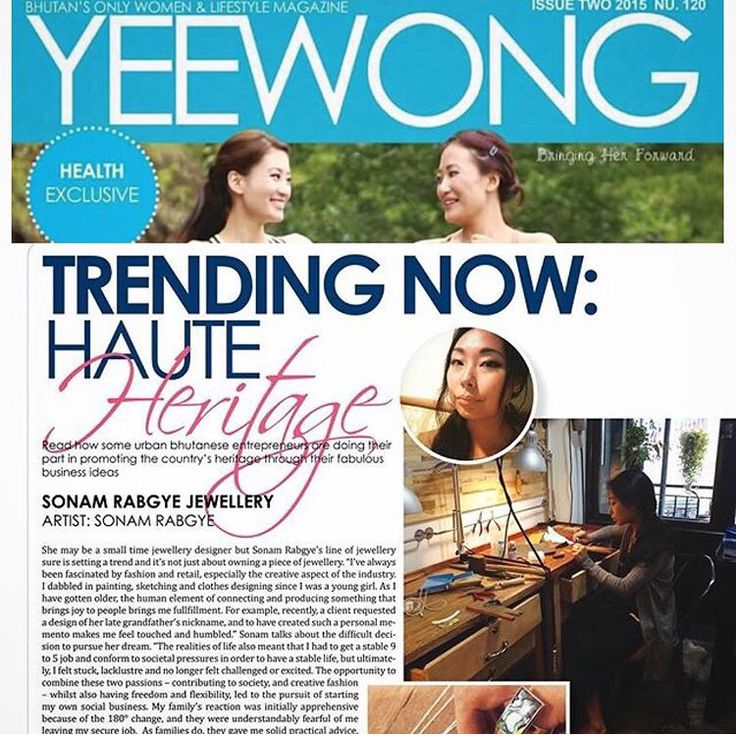 """Blessed and humbled to be featured in the latest issue of #Yeewong ... #Bhutans very first women's #Fashion magazine. Behind the 'paper screen' is a powerhouse of a woman ... passionate about what she does Ms Pema Choden @pem_c  As said in my article """" regardless of what you do, if you hold true to yourself and do things to be the best of your ability, I am sure society will be all the better for it."""""""