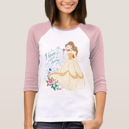 Belle | I Love A Good Story T-Shirt - click to get yours right now!