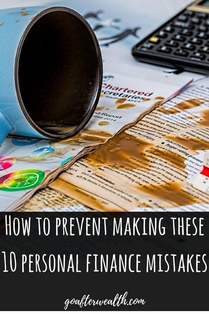 How to prevent making these 10 personal finance mistakes