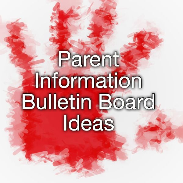 """this has EXCELLENT information on how to make a great """"parent info board""""!"""