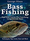 Free Kindle Book -   Bass Fishing: Tips and Tricks for Catching Largemouth Bass (Fishing Guide, Freshwater Fishing, Bass Fishing Books, How to Fish, Fishing Tackle) Check more at http://www.free-kindle-books-4u.com/sports-outdoorsfree-bass-fishing-tips-and-tricks-for-catching-largemouth-bass-fishing-guide-freshwater-fishing-bass-fishing-books-how-to-fish-fishing-tackle/