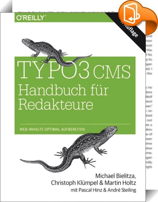 TYPO3 CMS Handbuch für Redakteure    :  TYPO3 hat Webredakteuren viel zu bieten - intuitive Bedienbarkeit, eine übersichtliche Oberfläche und jede Menge hilfreiche Editing-Features. Diese vollständig aktualisierte Auflage des TYPO3 CMS Handbuchs für Redakteure zeigt Ihnen, wie Sie Ihren Content webtauglich aufbereiten und in die TYPO3-Struktur einbauen. Sie erfahren, wie Sie mit TYPO3 Inhalte aktualisieren, pflegen und neue Inhalte in Ihre Website integrieren können. Das Buch bietet ei...