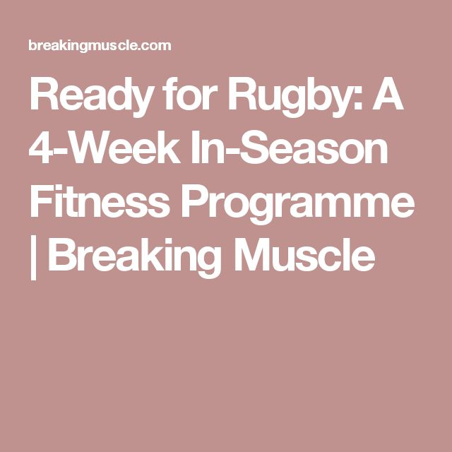 Ready for Rugby: A 4-Week In-Season Fitness Programme | Breaking Muscle