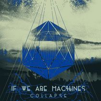 If We Are Machines